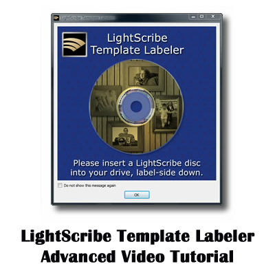 LightScribe Template Labeler Advanced Video Tutorial